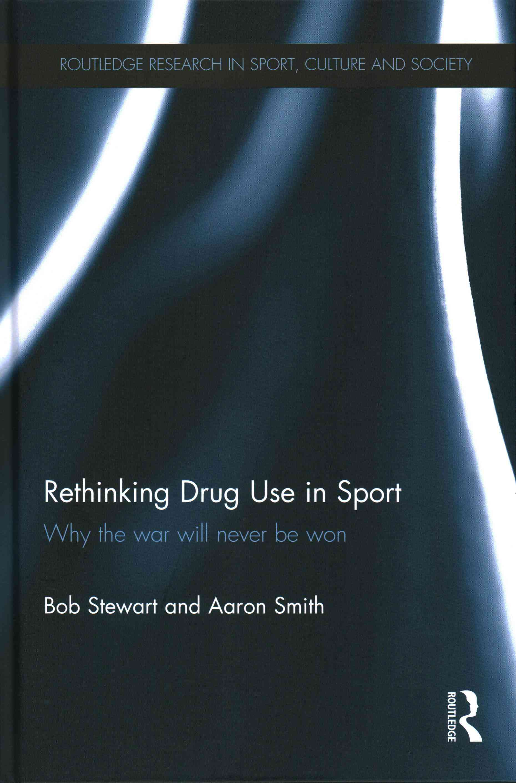 Rethinking Drug Use in Sport By Stewart, Bob/ Smith, Aaron