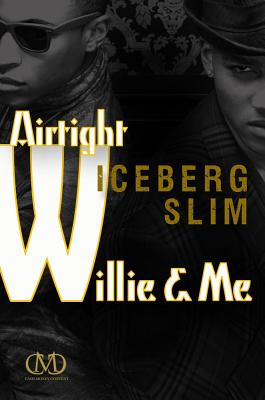 Airtight Willie & Me By Slim, Iceberg
