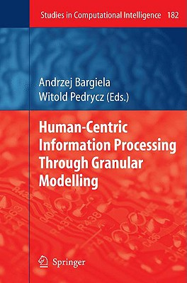 Human-Centric Information Processing Through Granular Modelling By Bargiela, Andrzej (EDT)/ Pedrycz, Witold (EDT)